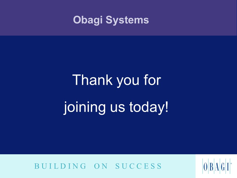 Obagi Systems Thank you for joining us today!