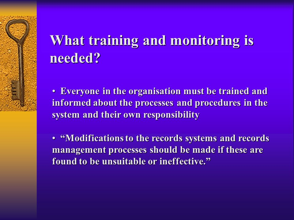 What training and monitoring is needed