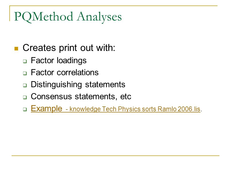 PQMethod Analyses Creates print out with: Factor loadings