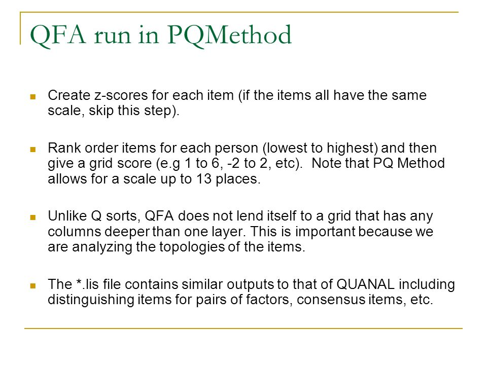 QFA run in PQMethod Create z-scores for each item (if the items all have the same scale, skip this step).