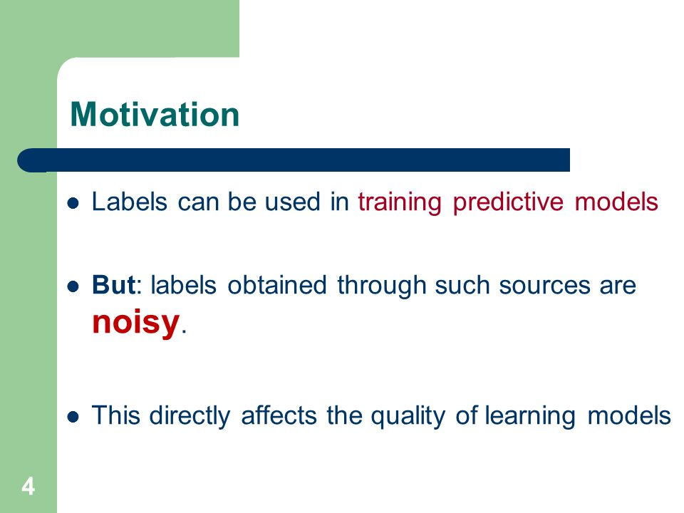 Motivation Labels can be used in training predictive models
