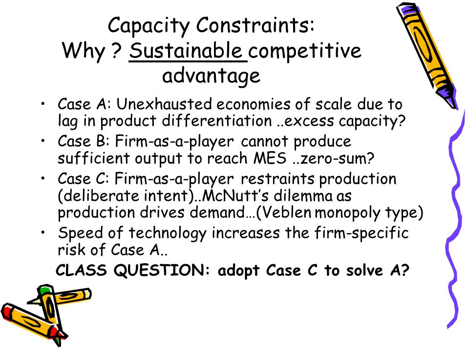 Capacity Constraints: Why Sustainable competitive advantage