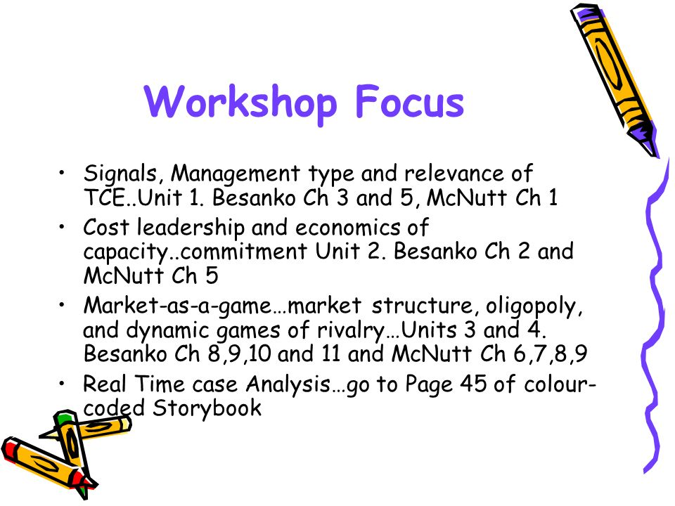 Workshop Focus Signals, Management type and relevance of TCE..Unit 1. Besanko Ch 3 and 5, McNutt Ch 1.