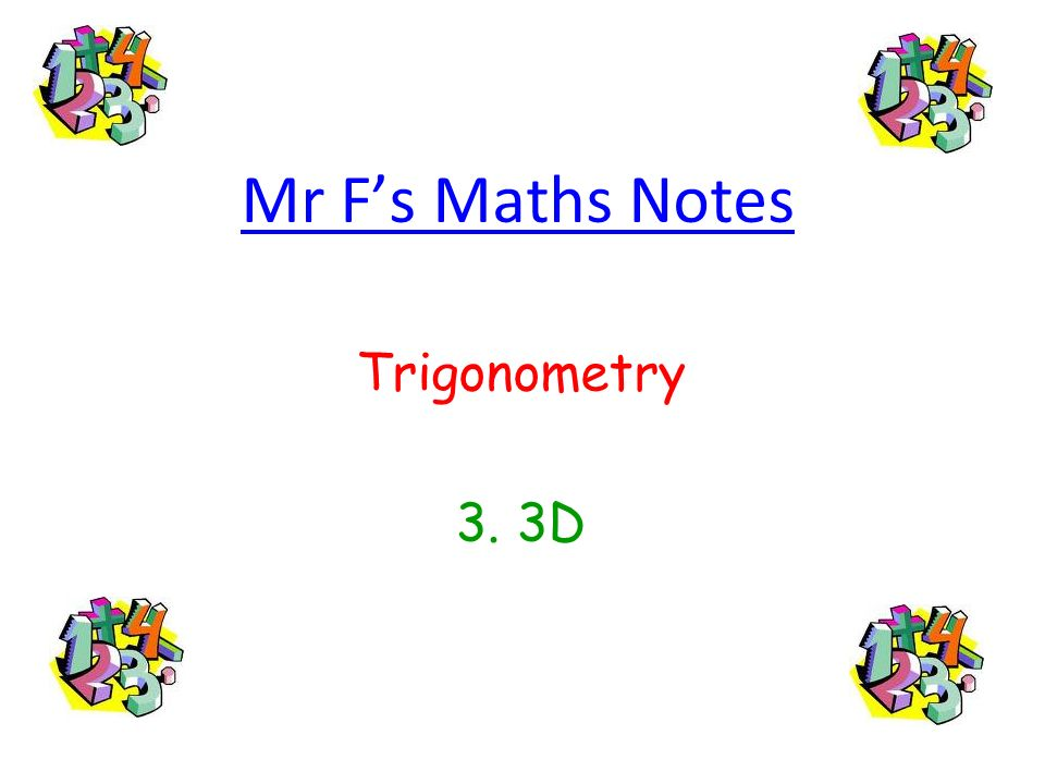 Mr F's Maths Notes Trigonometry 3. 3D