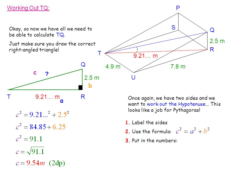 P S Q 2.5 m R T 9.21… m Q 4.9 m 7.8 m c 2.5 m U b T 9.21… m R a