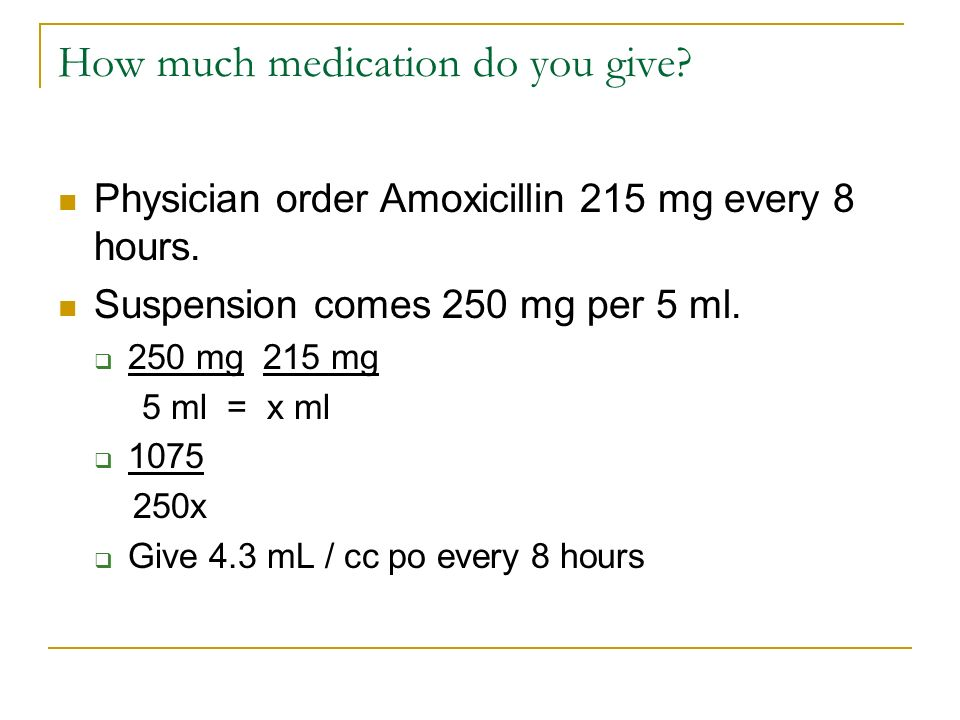 How much medication do you give