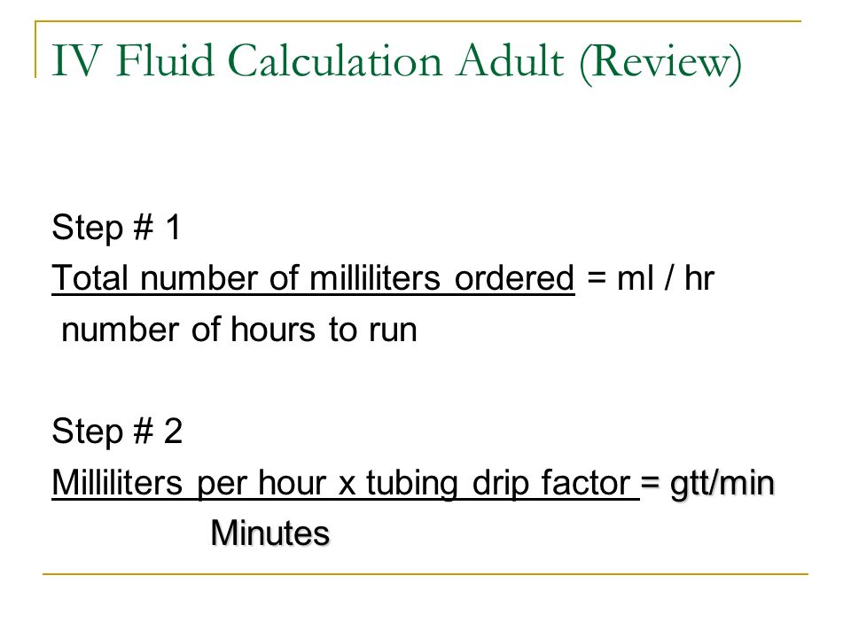 IV Fluid Calculation Adult (Review)