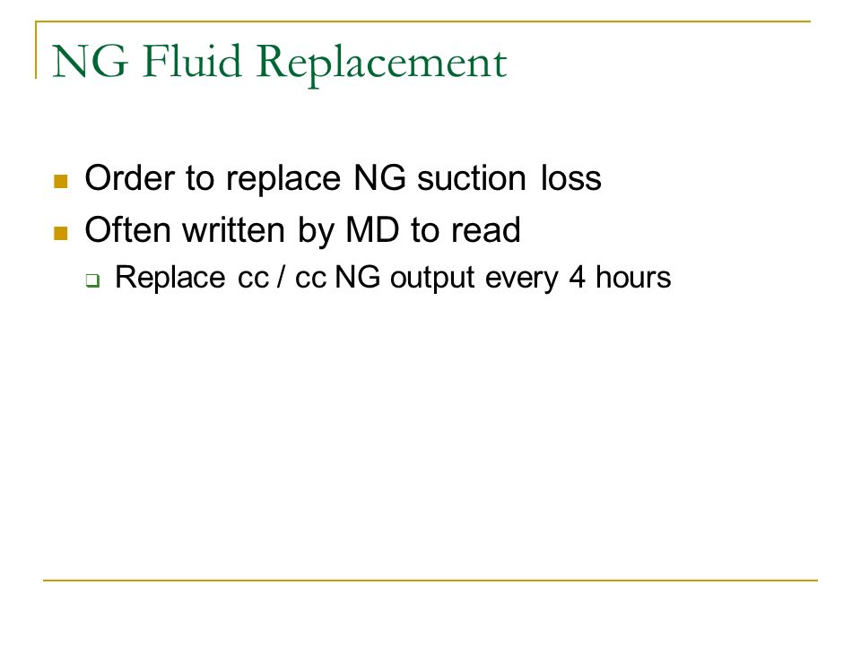 NG Fluid Replacement Order to replace NG suction loss