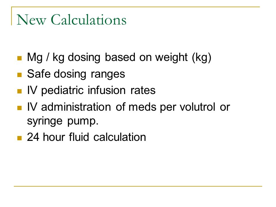 New Calculations Mg / kg dosing based on weight (kg)