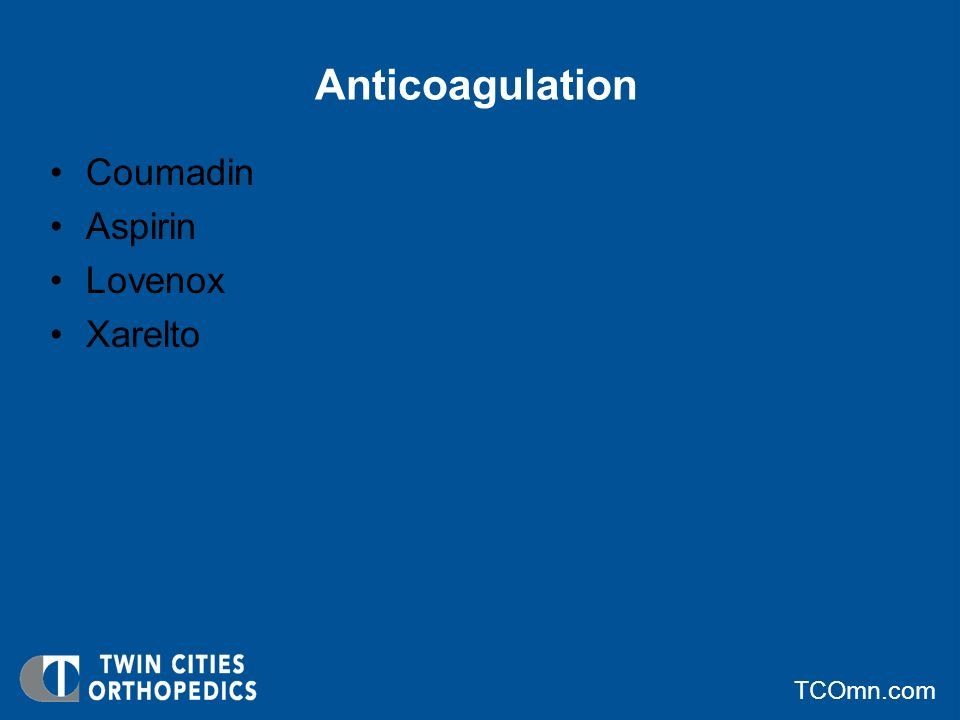 Anticoagulation Coumadin Aspirin Lovenox Xarelto