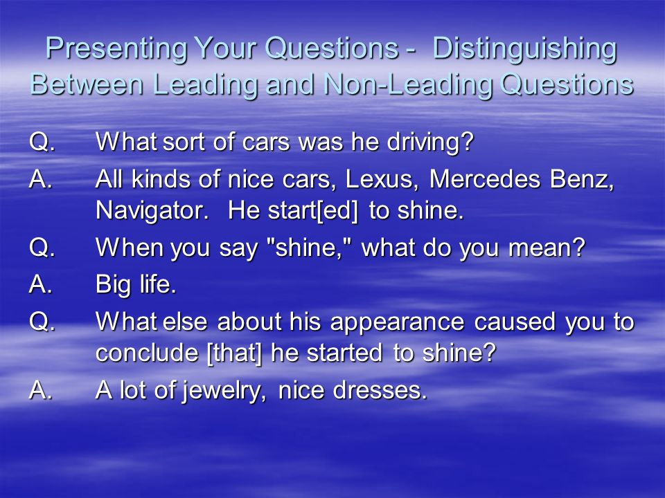Presenting Your Questions - Distinguishing Between Leading and Non-Leading Questions
