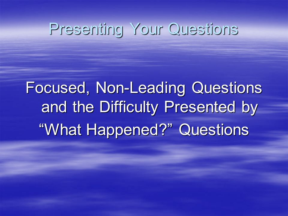 Presenting Your Questions