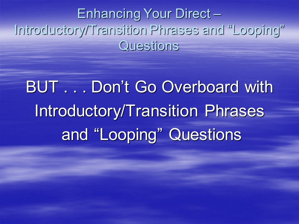 BUT . . . Don't Go Overboard with Introductory/Transition Phrases