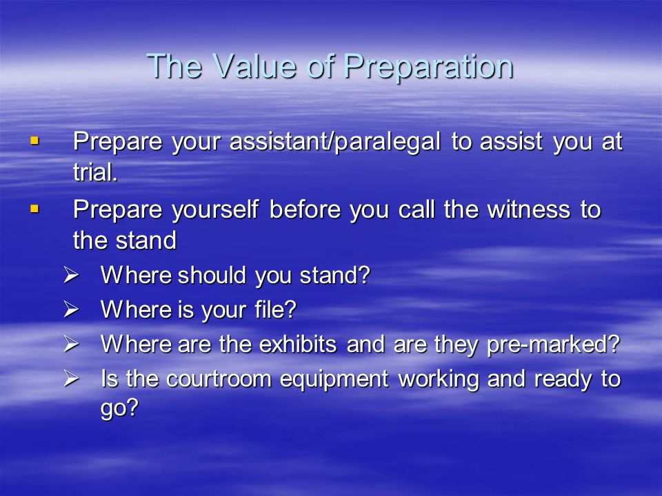 The Value of Preparation