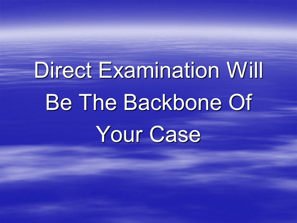 Direct Examination Will