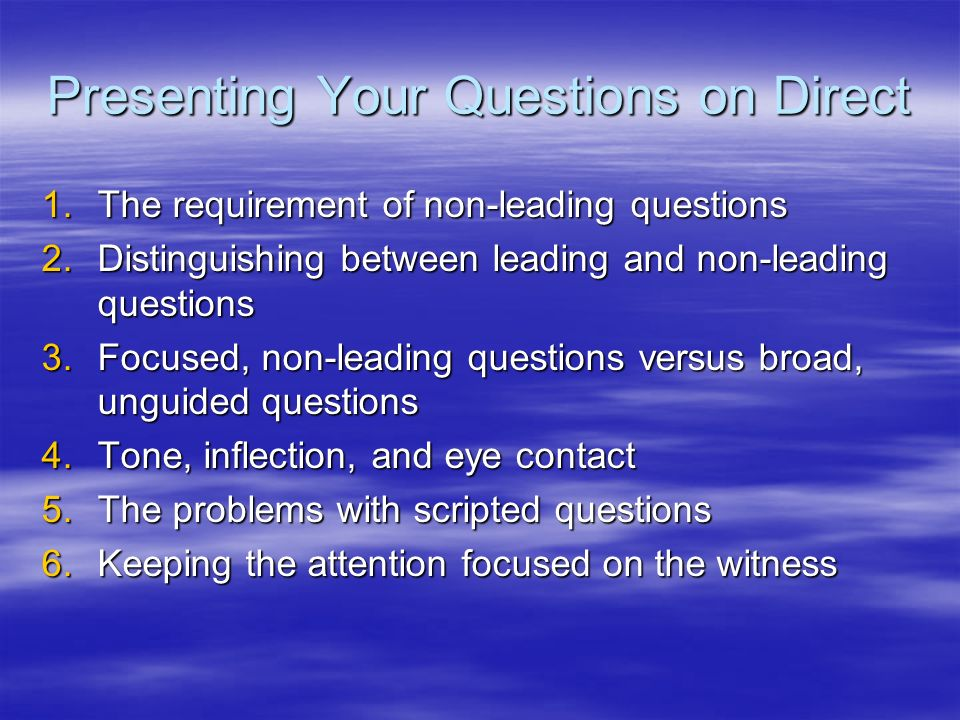Presenting Your Questions on Direct
