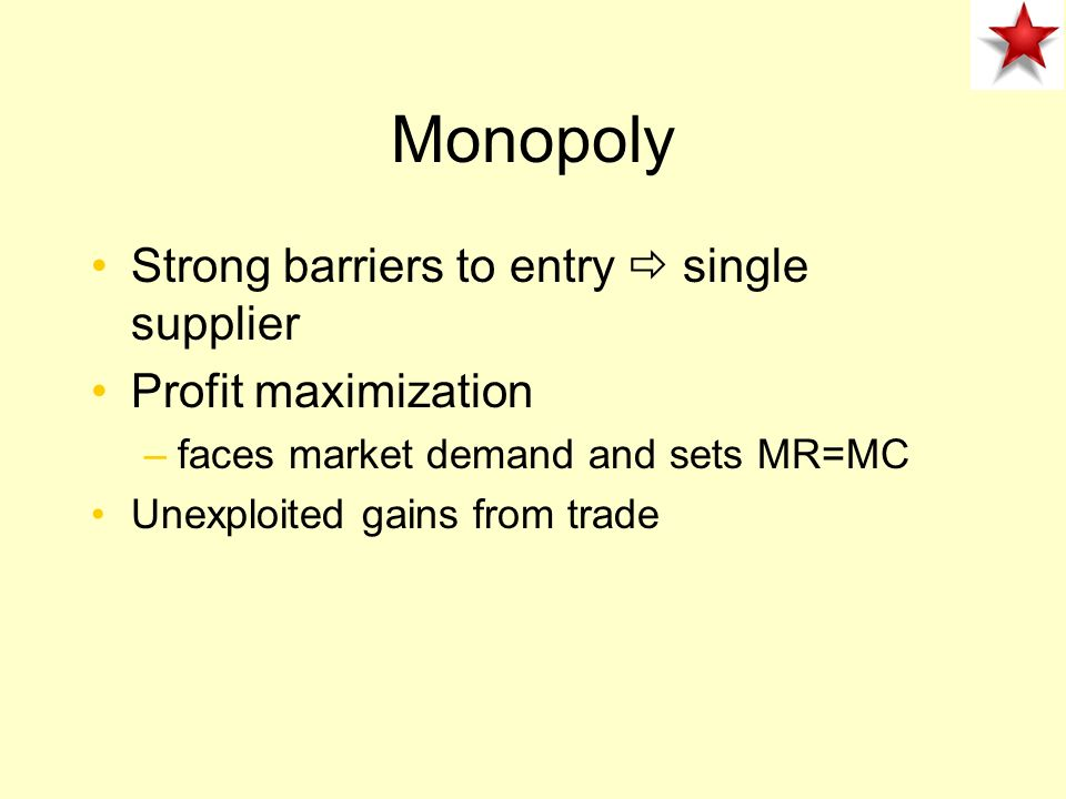 Monopoly Strong barriers to entry  single supplier