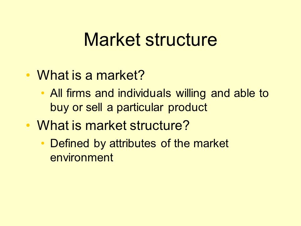 Market structure What is a market What is market structure