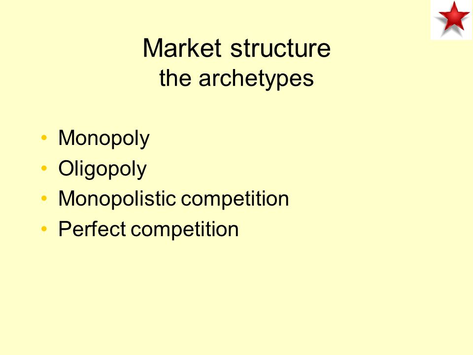 Market structure the archetypes