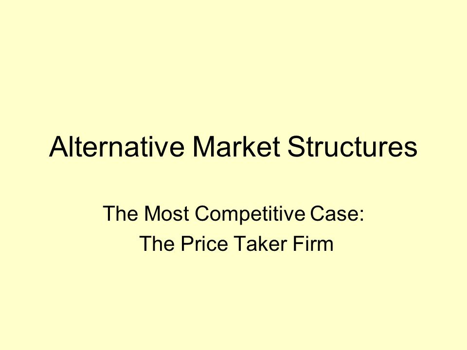 Alternative Market Structures