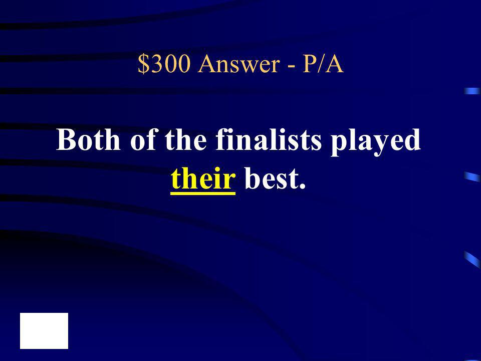 Both of the finalists played their best.