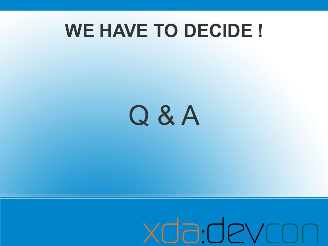 Q & A WE HAVE TO DECIDE !