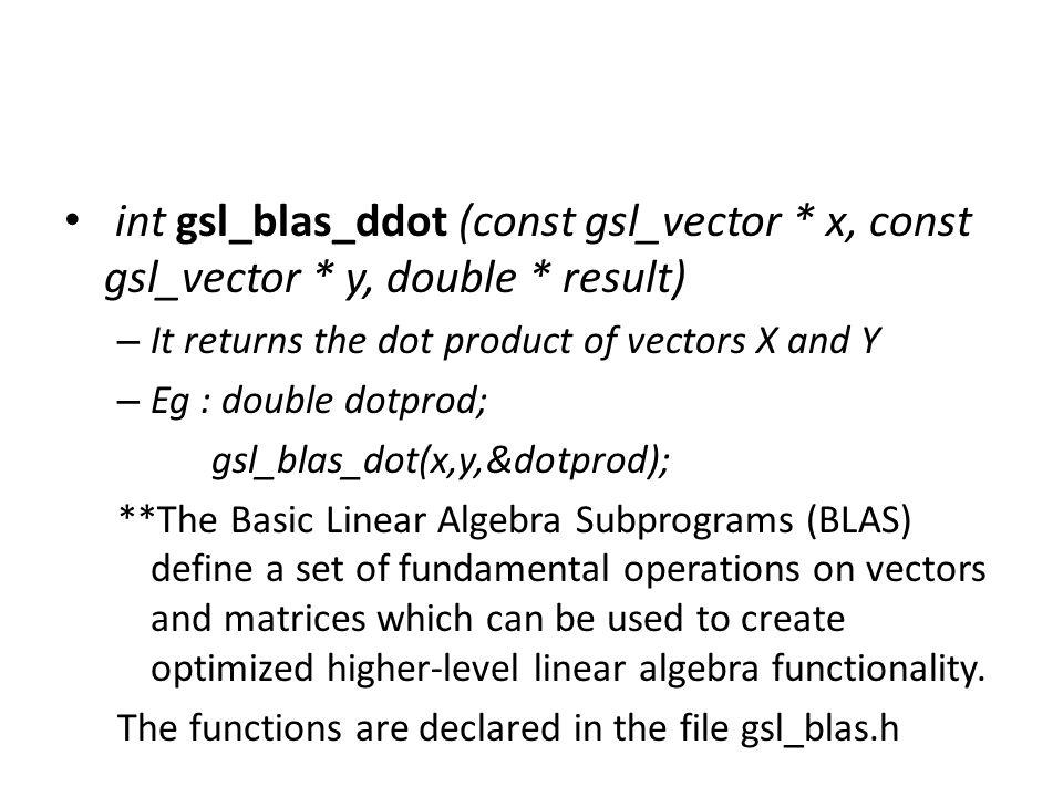 int gsl_blas_ddot (const gsl_vector. x, const gsl_vector. y, double
