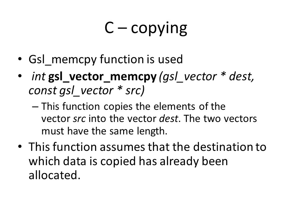 C – copying Gsl_memcpy function is used