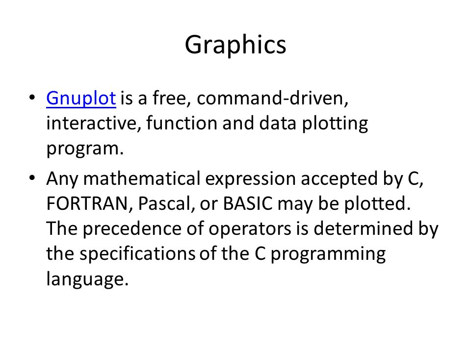 Graphics Gnuplot is a free, command-driven, interactive, function and data plotting program.