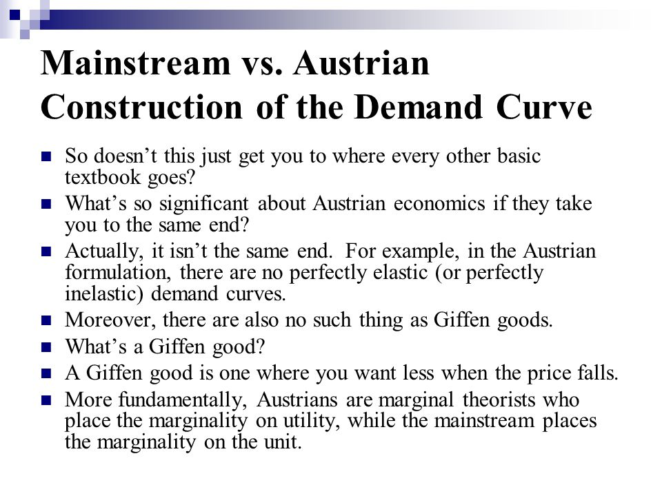 Mainstream vs. Austrian Construction of the Demand Curve