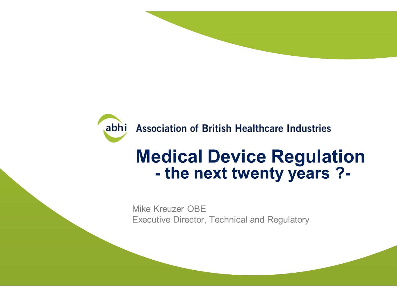 Medical Device Regulation - the next twenty years -
