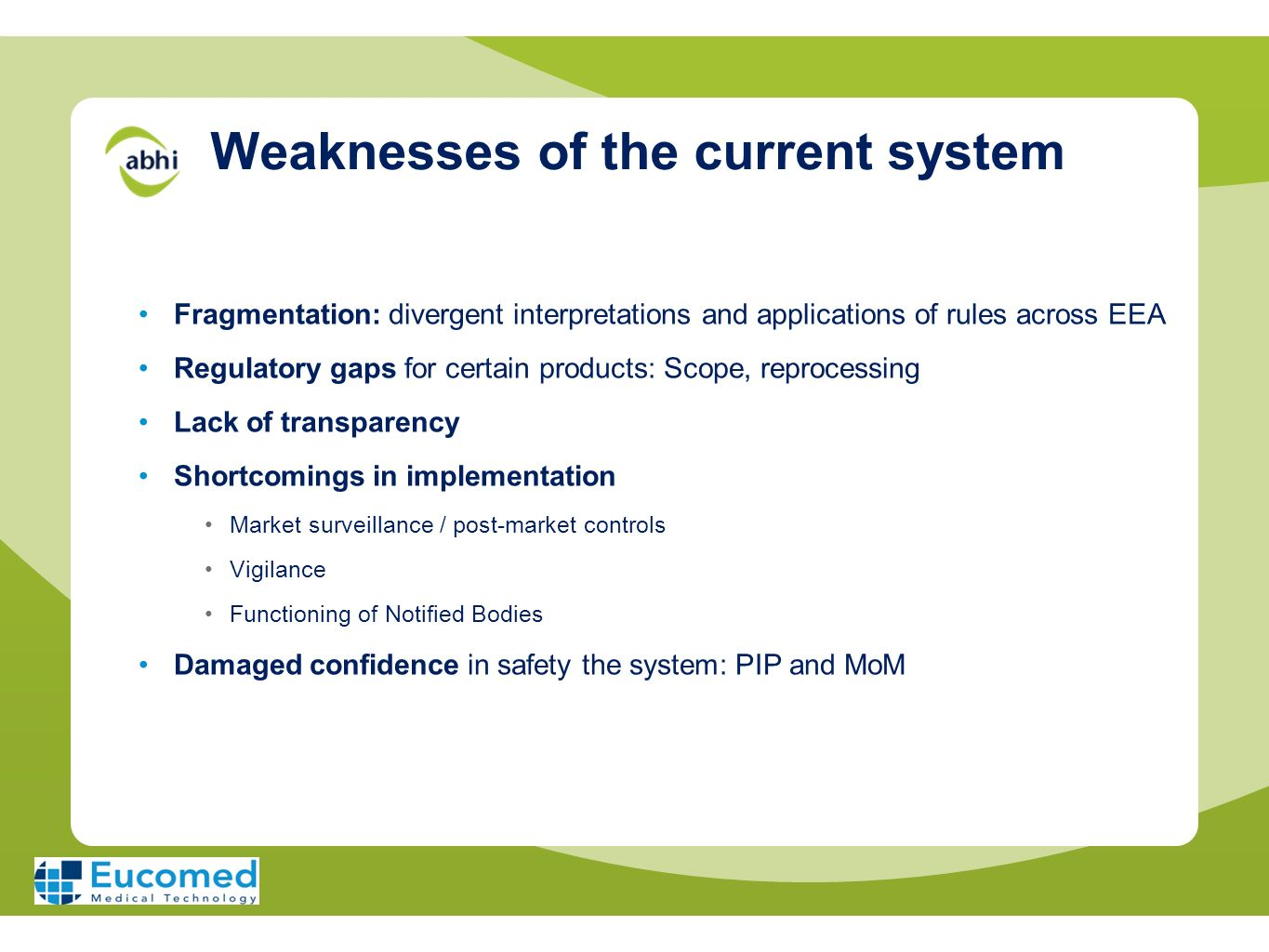 Weaknesses of the current system