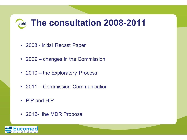 The consultation 2008-2011 2008 - initial Recast Paper