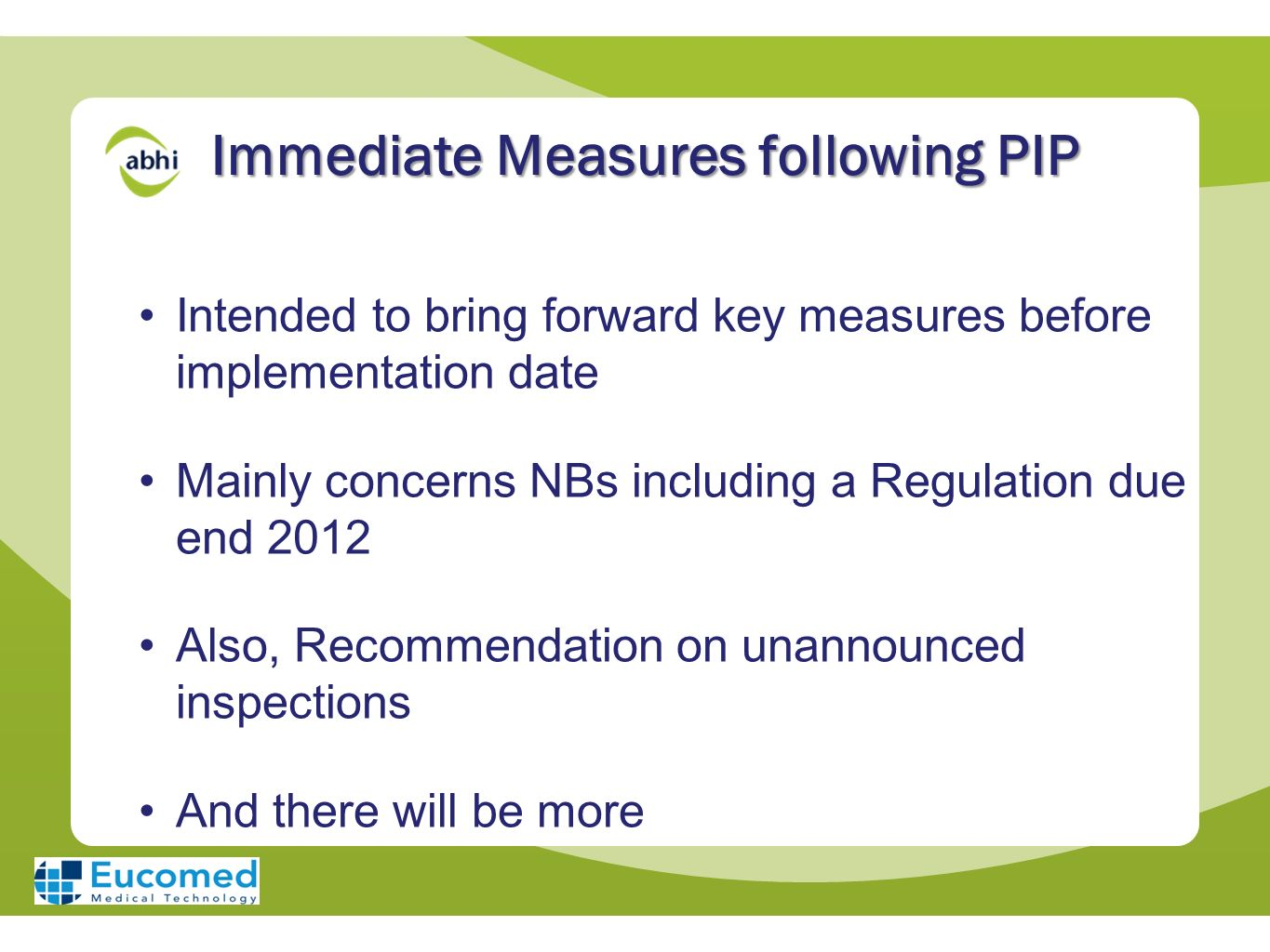 Immediate Measures following PIP