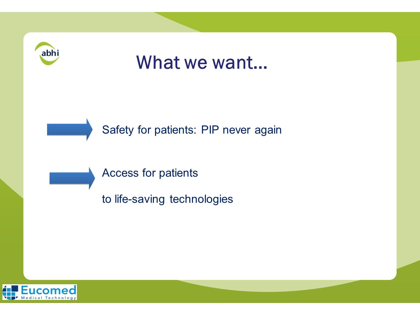 What we want... Access for patients to life-saving technologies