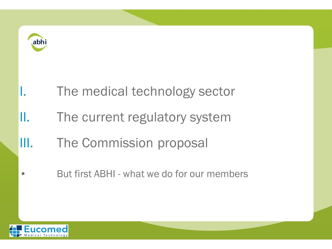 The medical technology sector The current regulatory system