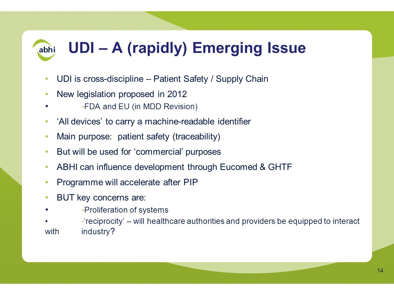 UDI – A (rapidly) Emerging Issue