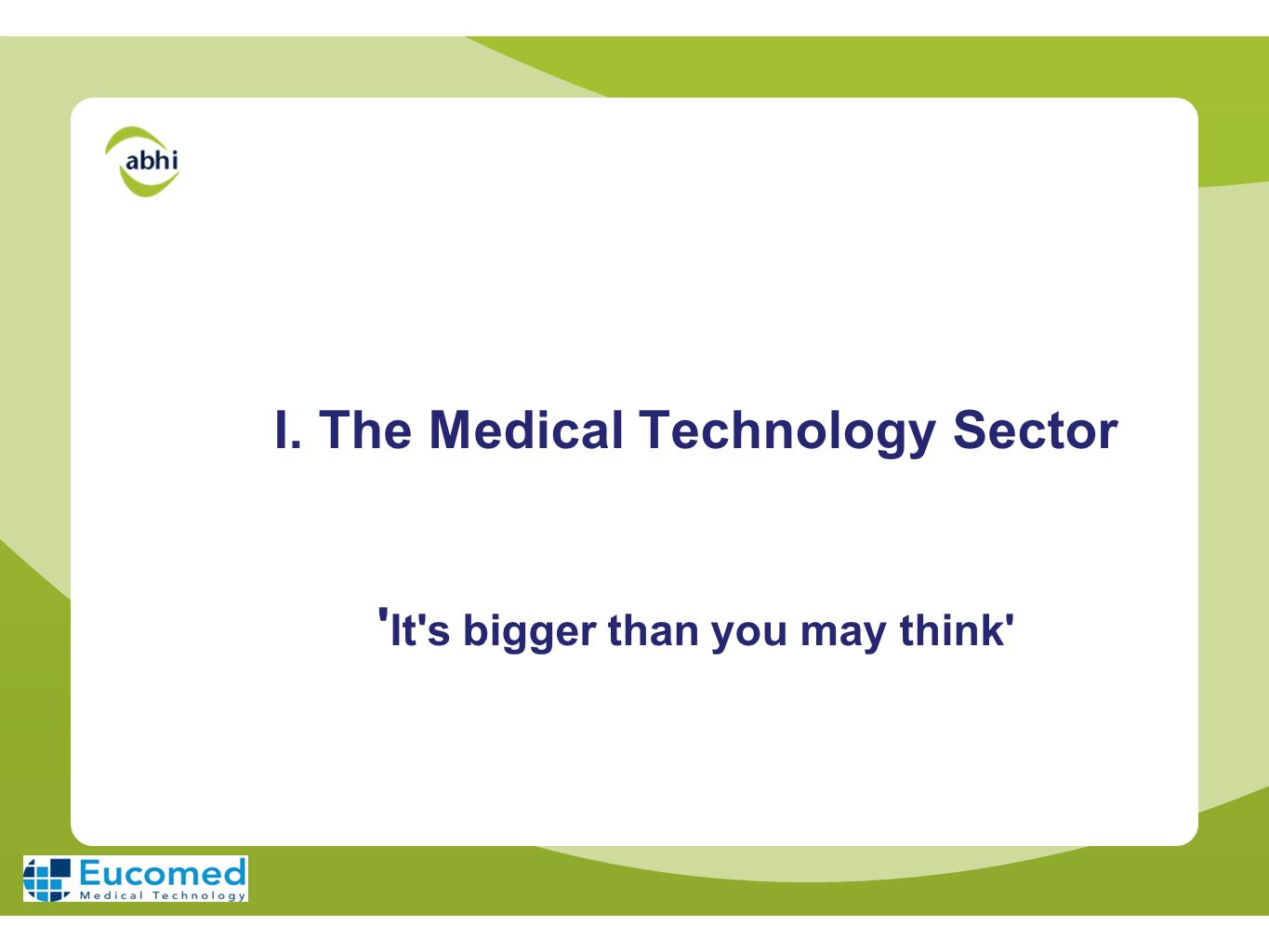 I. The Medical Technology Sector It s bigger than you may think