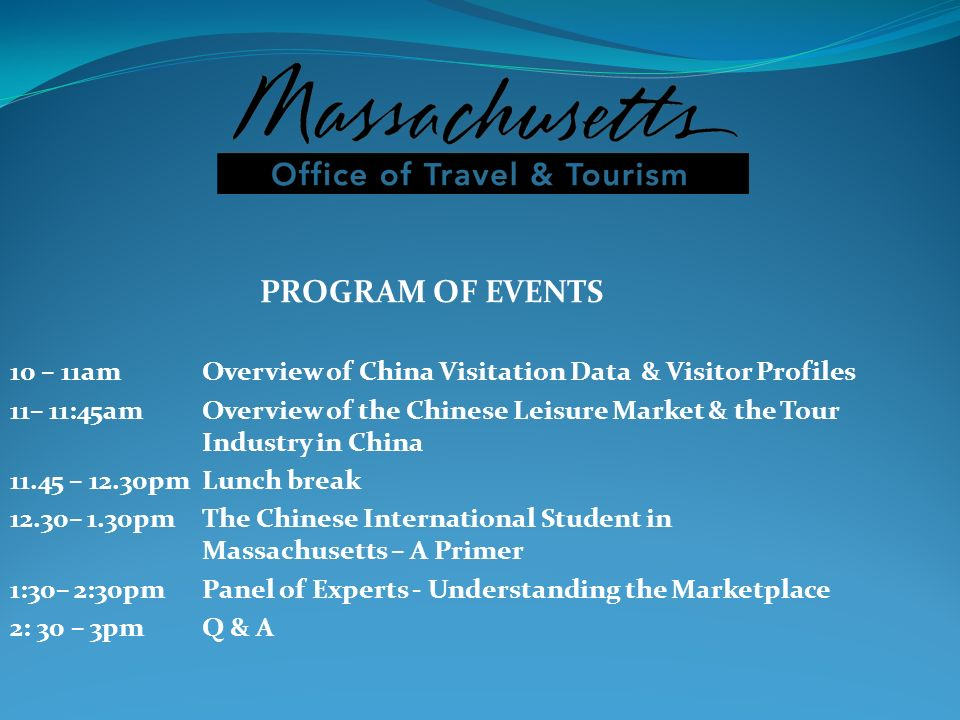 PROGRAM OF EVENTS 10 – 11am Overview of China Visitation Data & Visitor Profiles.