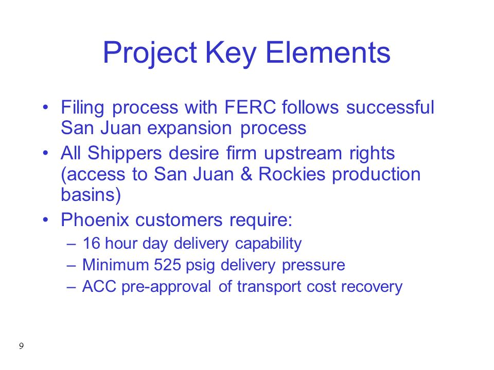 Project Key Elements Filing process with FERC follows successful San Juan expansion process.