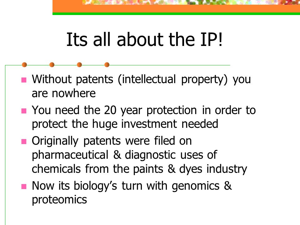 Its all about the IP!Without patents (intellectual property) you are nowhere.