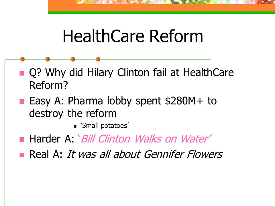 HealthCare Reform Q Why did Hilary Clinton fail at HealthCare Reform