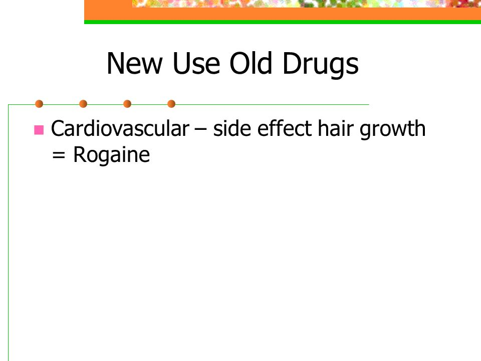 New Use Old Drugs Cardiovascular – side effect hair growth = Rogaine