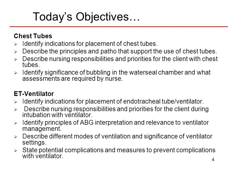 Today's Objectives… Chest Tubes
