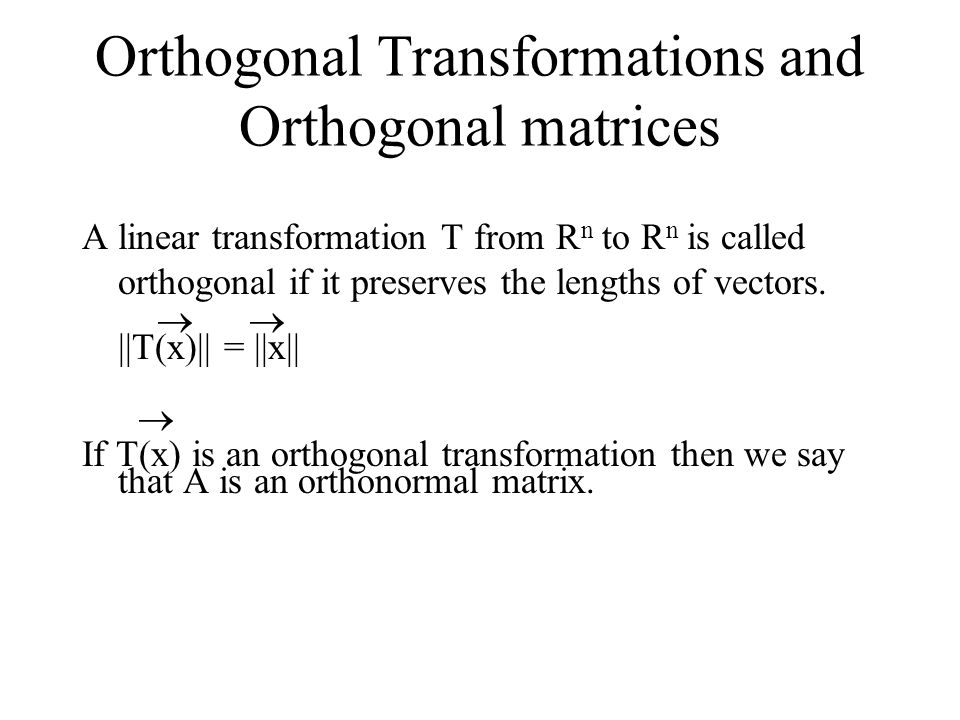 Orthogonal Transformations and Orthogonal matrices