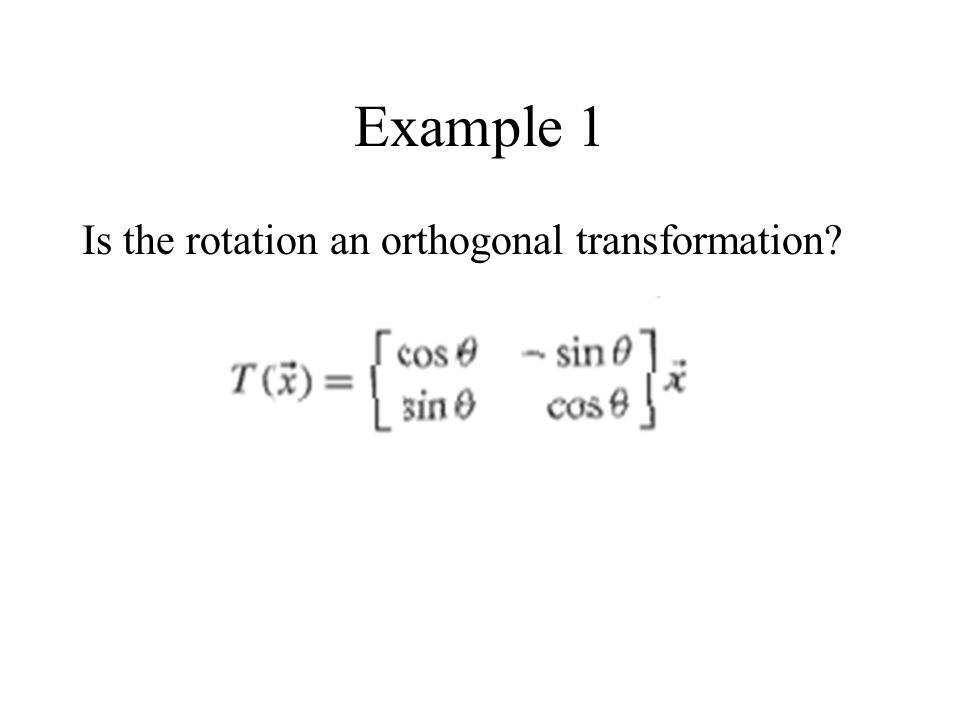 Example 1 Is the rotation an orthogonal transformation