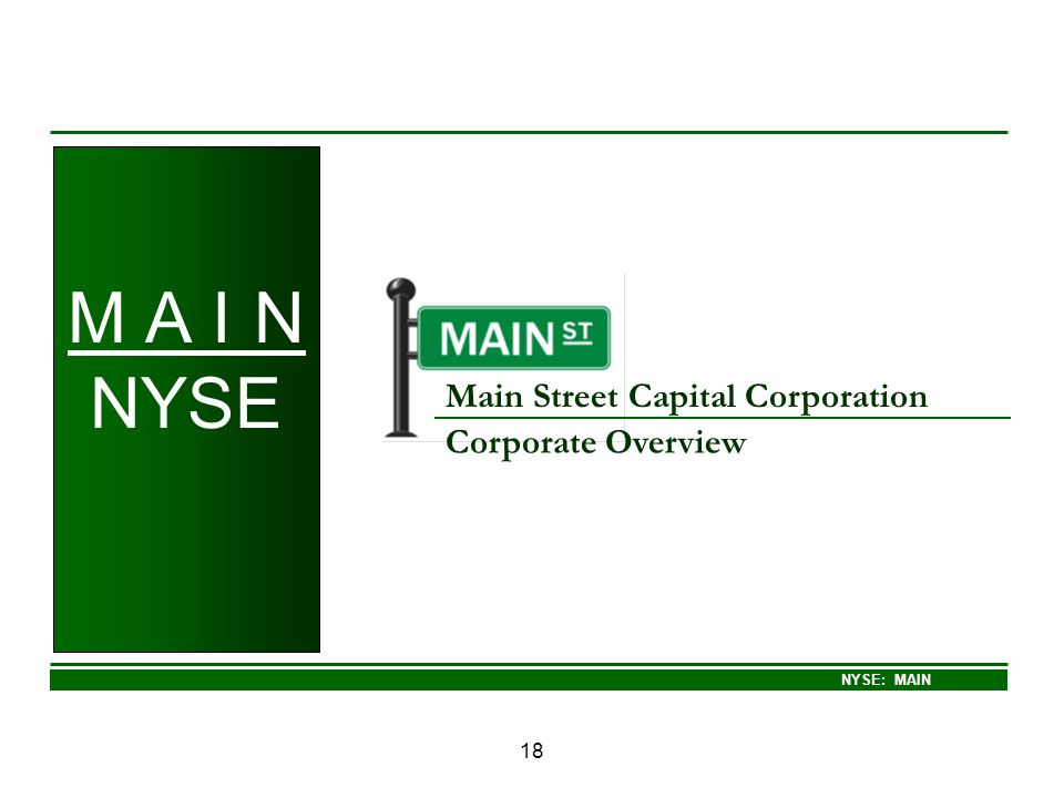 M A I N NYSE Main Street Capital Corporation Corporate Overview 18