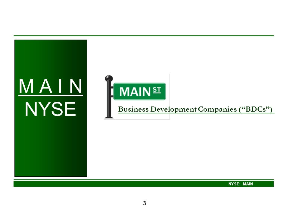 M A I N NYSE Business Development Companies ( BDCs ) 3
