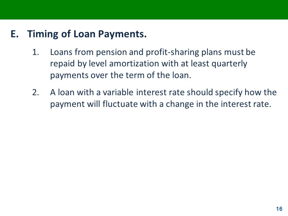 E. Timing of Loan Payments.