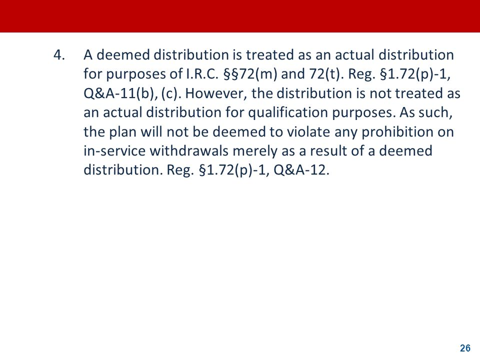 4. A deemed distribution is treated as an actual distribution for purposes of I.R.C.